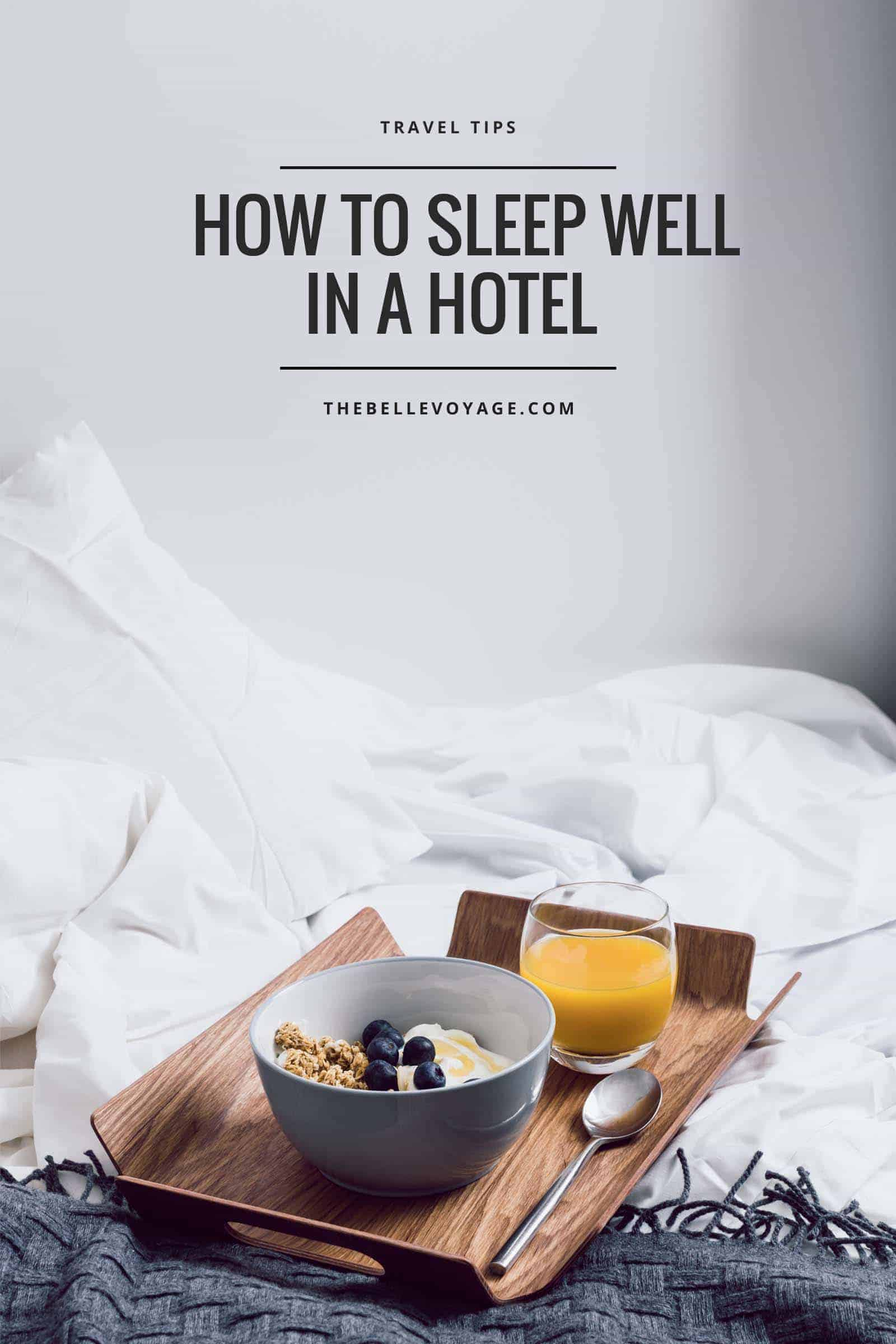 hotel room hacks and tips sleep well