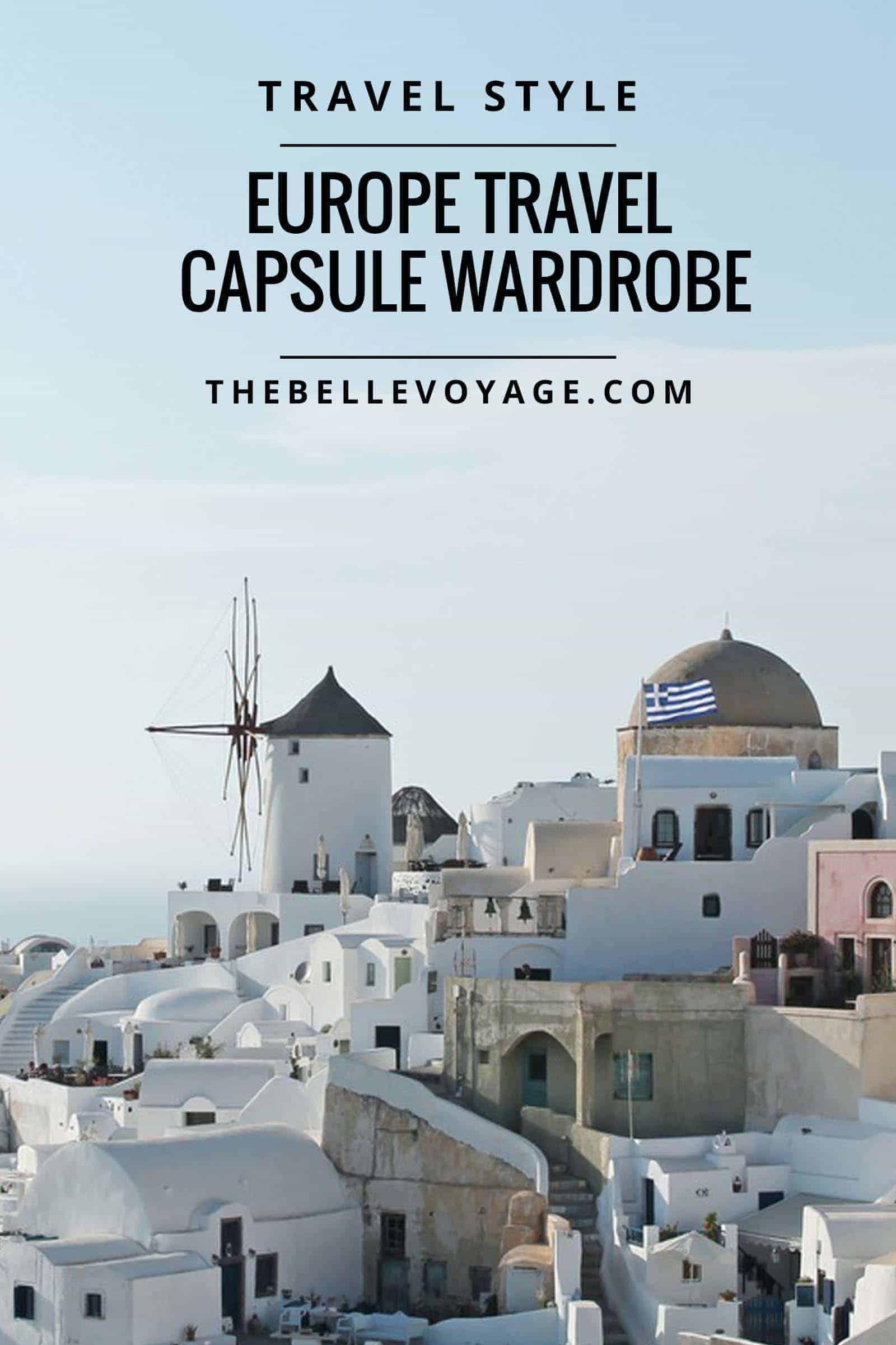 Europe Capsule Wardrobe The Belle Voyage