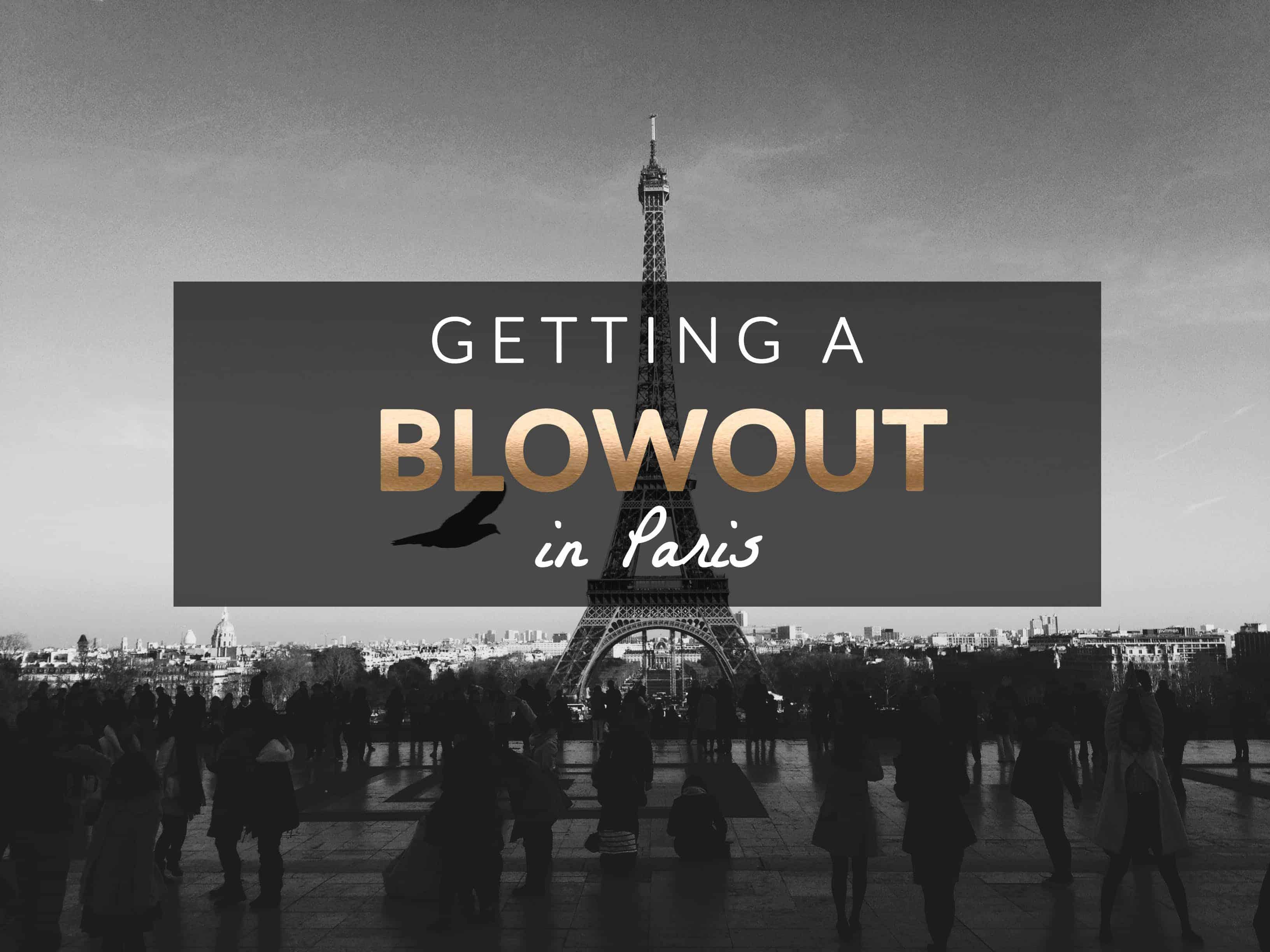 getting a blowout in paris