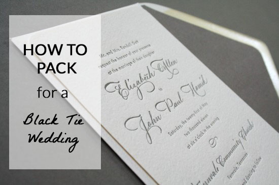 how to pack for a black tie wedding