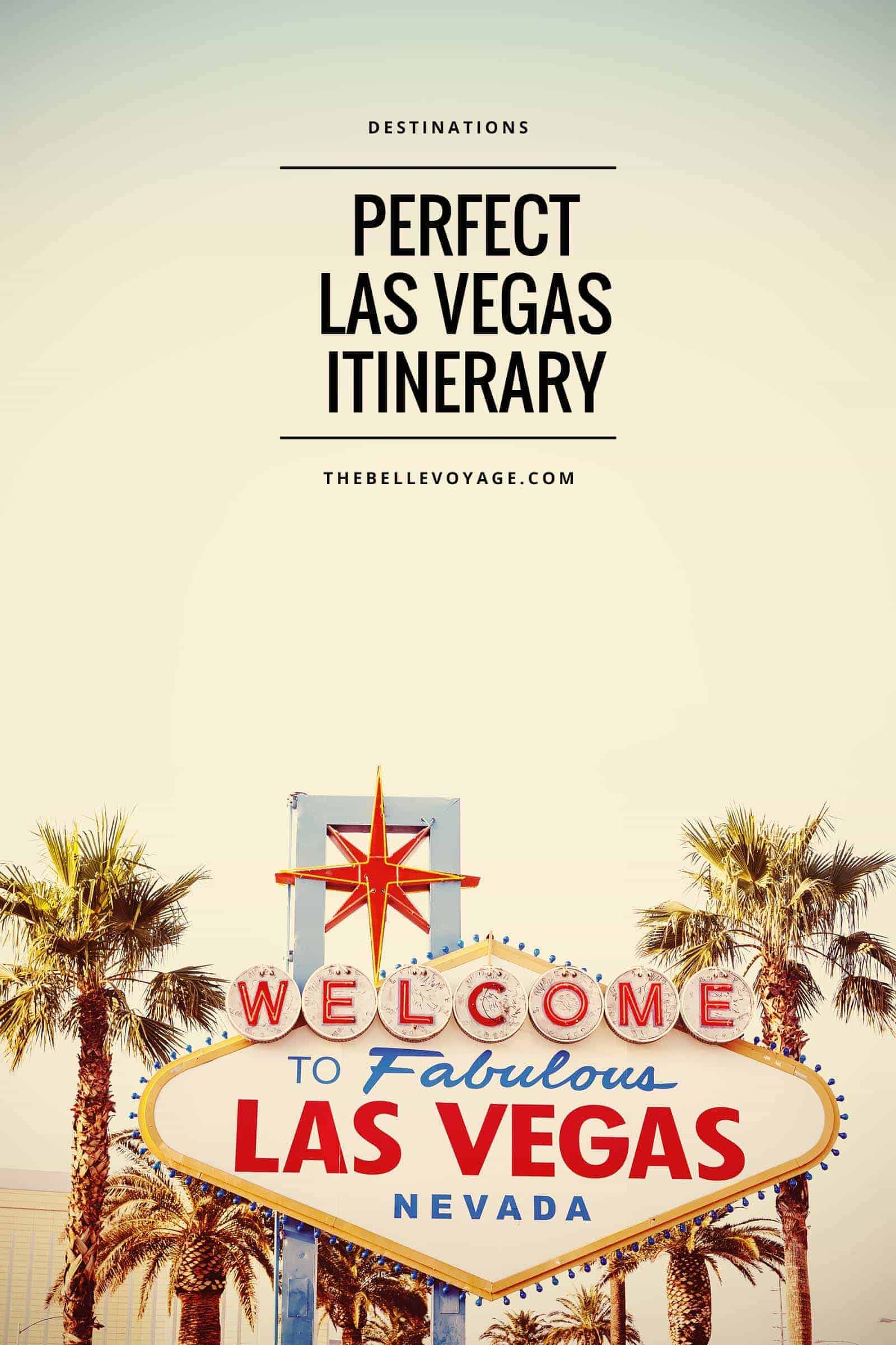 Las Vegas Travel: Las Vegas - The Perfect Itinerary For First-Timers