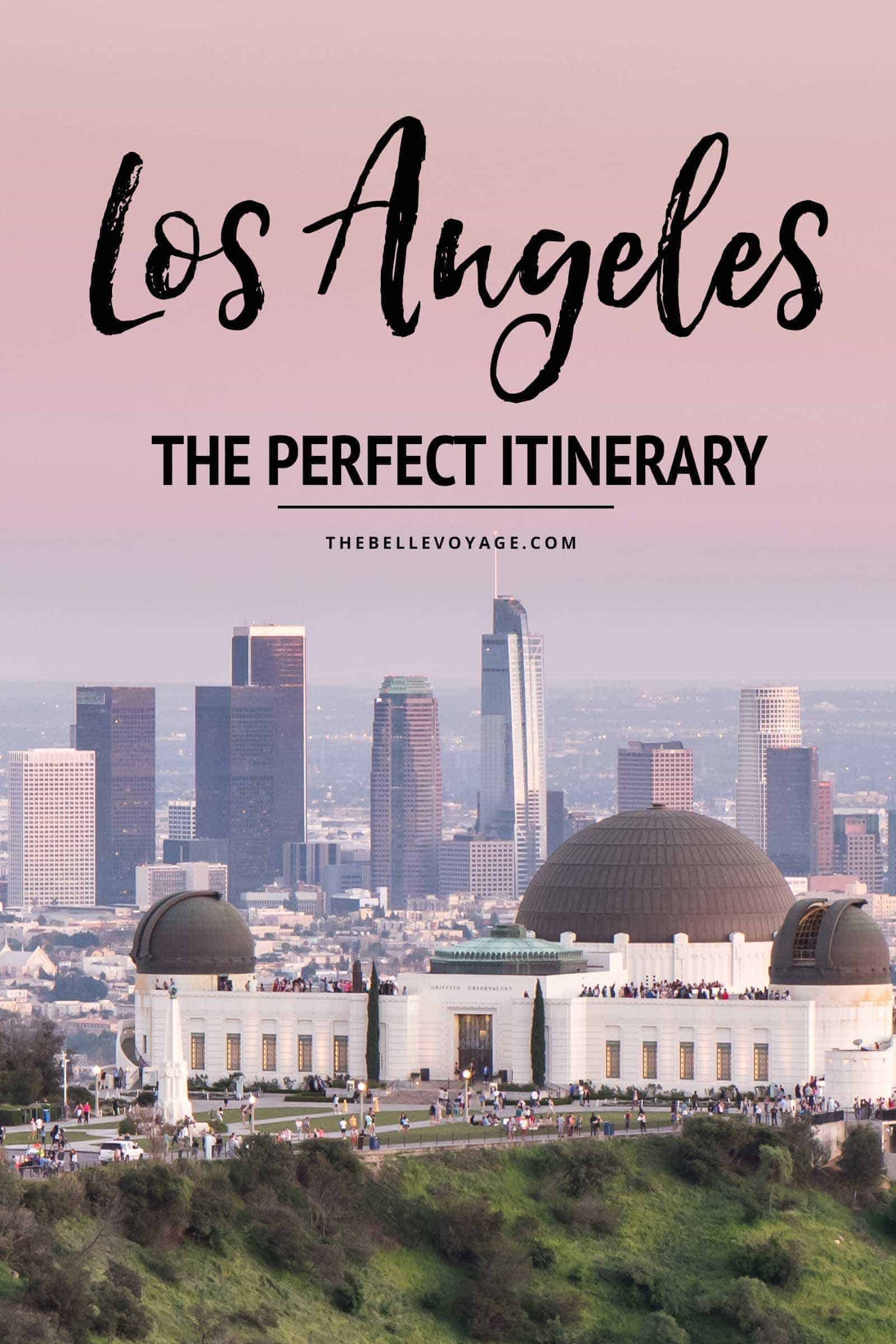 Los angeles california the perfect itinerary for first for Los angeles vacation guide