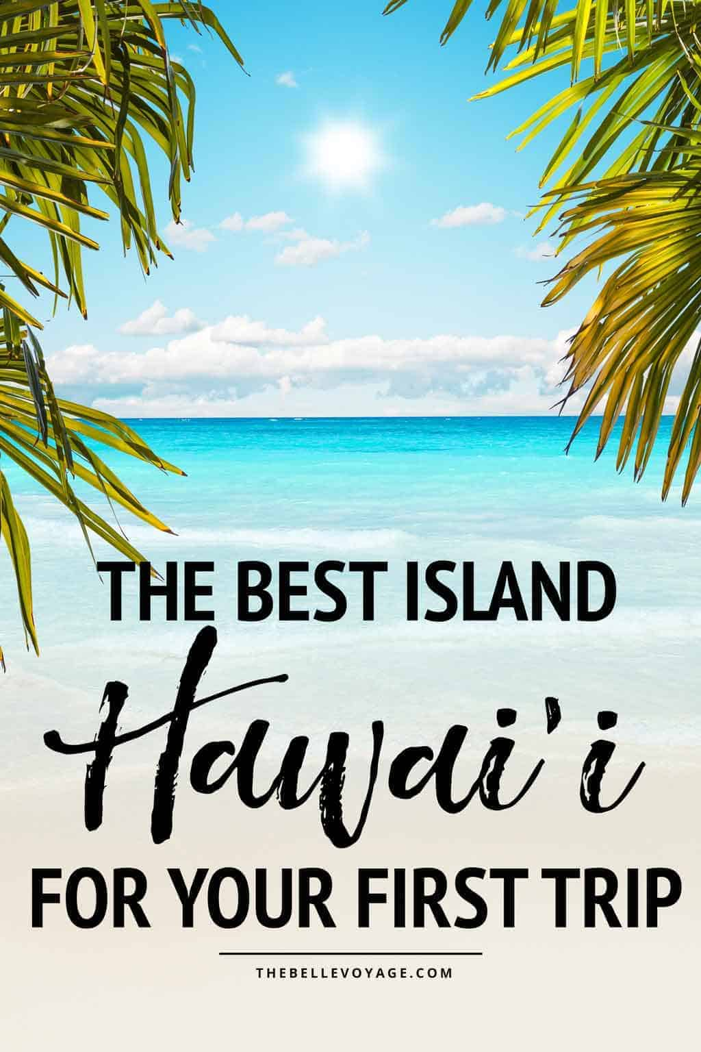 best island to visit in Hawaii for first timers