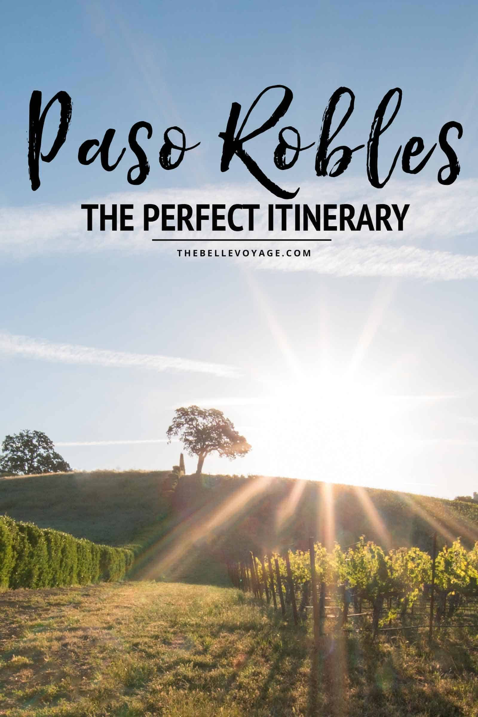 Paso Robles California Itinerary Travel Guide